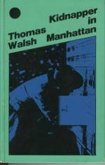 Kidnapper in Manhattan - Thomas Walsh, Werner von Grünau