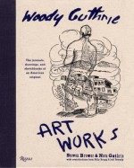 Artworks - Woody Guthrie, Steven Brower, Nora Guthrie, Billy Bragg, Jeff Tweedy