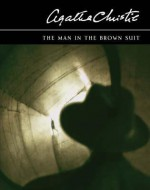 The Man in the Brown Suit - Nigel Anthony, Rebecca Front, Agatha Christie