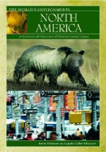 North America: A Continental Overview of Environmental Issues - Kevin Hillstrom, Laurie Hillstrom