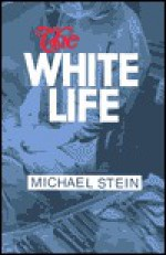 The White Life - Michael Stein