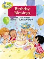 Birthday Blessings - Dandi Daley Mackall, Elena Kucharik