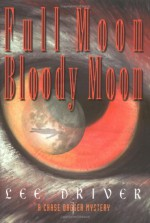 Full Moon, Bloody Moon - Lee Driver