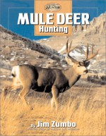 Mule Deer Hunting - Jim Zumbo