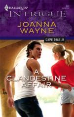 A Clandestine Affair: Cape Diablo - Joanna Wayne