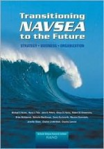 Transitioning Navsea to the Future: Strategy, Business, Organization (2002) - Michael V. Hynes, Elwyn D. Harris, Harry Thie