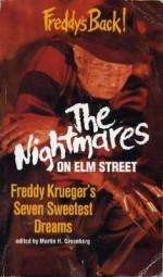 The Nightmares on Elm Street: Freddy Krueger's Seven Sweetest Dreams - Brian Hodge, Bentley Little, Nancy A. Collins, Philip Nutman, Wayne Allen Sallee, Tom Elliott, William Relling, Jr.