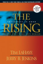 The Rising: Antichrist is Born - Tim LaHaye, Jerry B. Jenkins
