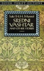 Sredni Vashtar, and Other Stories - Saki