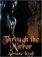 Through the Mirror - Adriana Kraft