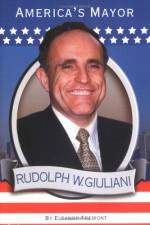 Rudolph W. Giuliani: America's Mayor - Eleanor Fremont, Fremont Eleanor, Sammy Yuen