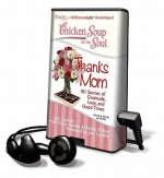Chicken Soup for the Soul: Thanks Mom (Audio) - Jack Canfield, Mark Victor Hansen, Wendy Walker, Fred Stella