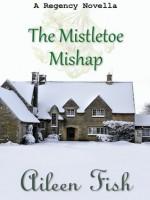 The Mistletoe Mishap - Aileen Fish