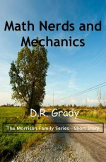 Math Nerds and Mechanics (The Morrison Family Series, #8) - D.R. Grady