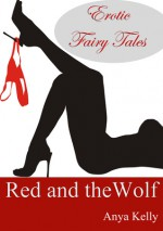Red and the Wolf - Anya Kelly