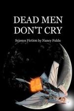 Dead Men Don't Cry - Nancy Fulda