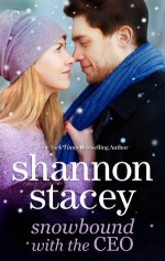 Snowbound with the CEO - Shannon Stacey