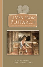 Lives from Plutarch - Plutarch, John McFarland, Pleasant Graves, Audrey Graves