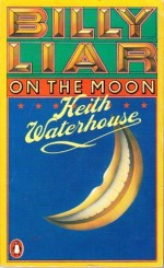Billy Liar On The Moon - Keith Waterhouse