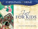 Just For Kids Cookbook - Erica Sindeldecker, Erica Sindeldecker