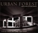 Urban Forest: Images of Trees in the Human Landscape - David Bayles