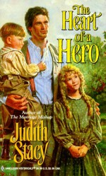 The Heart of a Hero - Judith Stacy