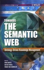 Towards the Semantic Web: Ontology-driven Knowledge Management - John Davies, Dieter Fensel, Frank van Harmelen