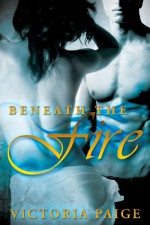 Beneath the Fire (Guardians, #1.5) - Victoria Paige