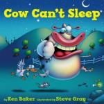 Cow Can't Sleep - Ken Baker, Steve Gray