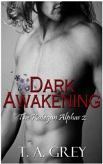 Dark Awakening - T.A. Grey