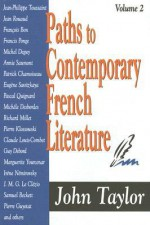 Paths to Contemporary French Literature, Volume 2 - John Taylor