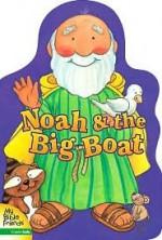 Noah and the Big Boat - Alice Joyce Davidson