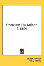 Criticism on Milton (1889) - Joseph Addison