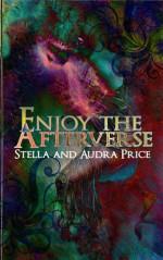 Enjoy the Afterverse - Stella Price, Audra Price