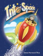 Into Space Lap Book - Herweck Rice Dona, Dona Herweck Rice