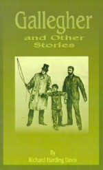 Gallegher: And Other Stories - Richard Harding Davis, E.L. Burlingame
