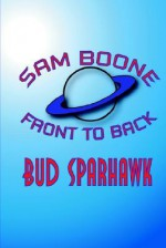 Sam Boone: Front to Back - Bud Sparhawk