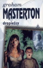 Drapieżcy - Graham Masterton, Andrzej Szulc