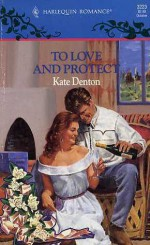 To Love and Protect - Kate Denton