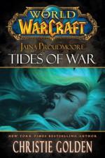 Jaina Proudmoore: Tides of War - Christie Golden