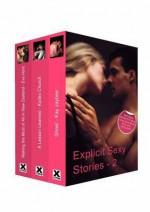 Explicit Sexy Stories: Volume Two - Eva Hore, Kay Jaybee, Kyoko Church