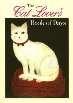 The Cat Lover's Book of Days - Ten Speed