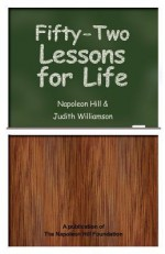 Fifty-Two Lessons for Life - Napoleon Hill, Judith Williamson