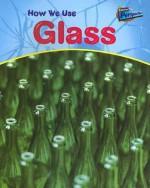 How We Use Glass - Chris Oxlade