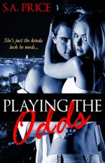 Playing the Odds - S.A. Price, Stella Price, Audra Price