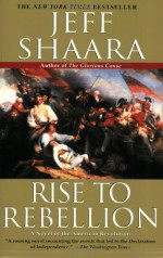 Rise to Rebellion - Jeff Shaara