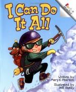 I Can Do It All - Mary E. Pearson, Jeff Shelly