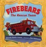 Firebears, the Rescue Team - Rhonda Gowler Greene, Dan Andreasen