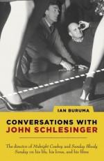 Conversations with John Schlesinger - Ian Buruma