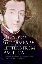 Letters from America - Alexis de Tocqueville, Frederick Brown